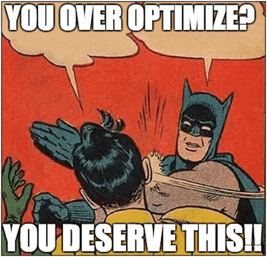 don't over optimize your website